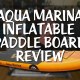 Inflatable Paddle Board Under $400 Too Good To Be True